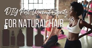 diy-post-workout-natural-hair-spritz-refreshER