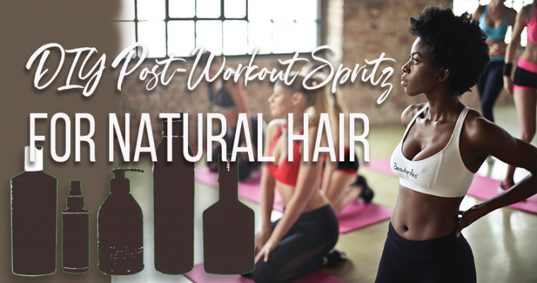 DIY Post-Workout Refresher Spritz for Natural Hair