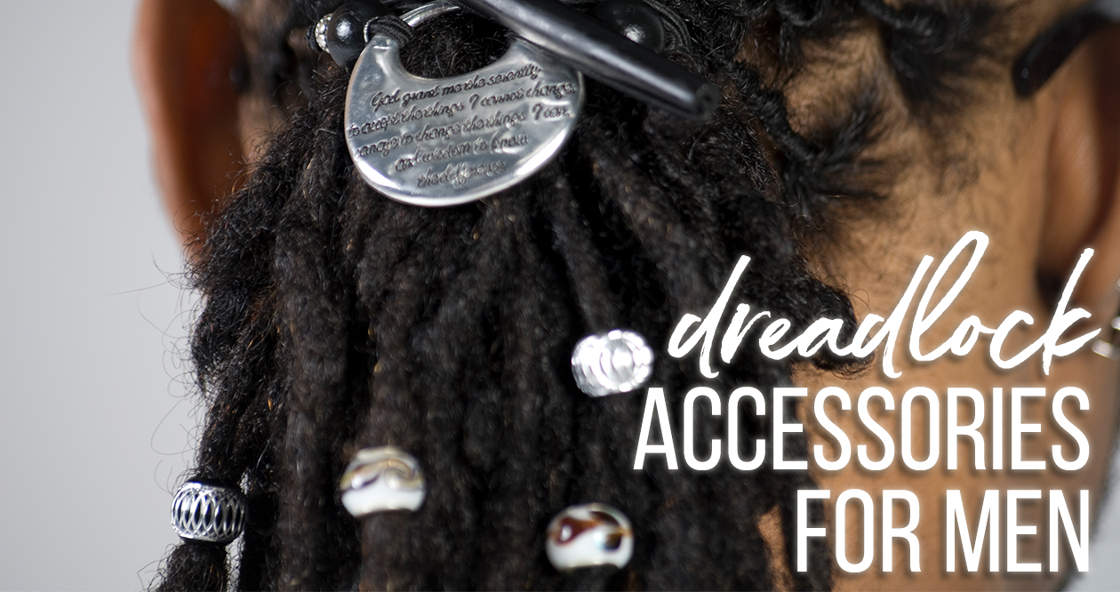 Bands, Tams & Beads Oh My! Best Dreadlock Accessories for Men