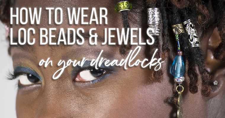 How To Wear Your Loccessories
