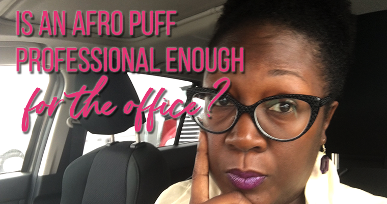 Is An Afro Puff Professional Enough for the Office?
