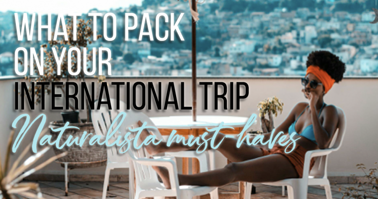 What's in my bag? Natural Hair Essentials to Keep Your Curls Poppin' When Traveling Abroad