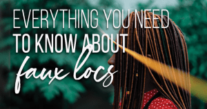 faux locs hair complete guide
