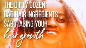 dirty dozen list of bad hair ingredients