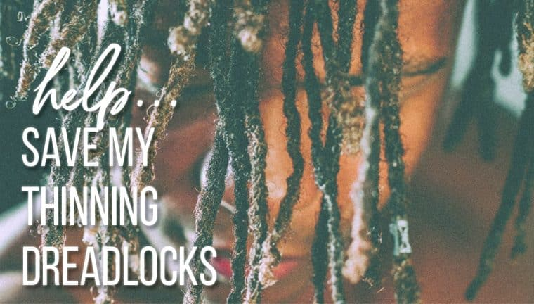 Thinning Dreadlocks: Why Your Dreads Are Thinning And What To Do Now