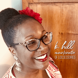 k.hill owner and creator of loccessories
