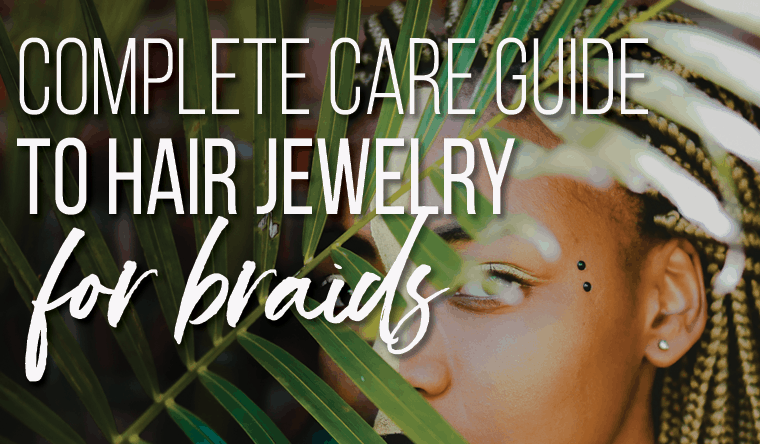 A Complete Care Guide to Braid Accessories w/Pictures: How to Wear Hair Jewelry for Braids Without Damaging Your Hair