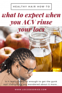 acv rinse for locs - what to expect
